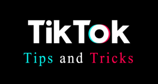 TikTok Tips And Tricks Everyone Should Know About
